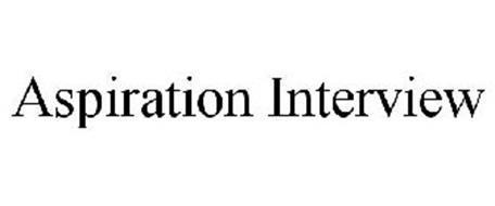 ASPIRATION INTERVIEW