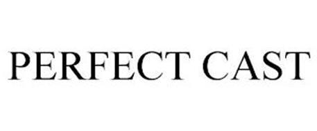PERFECT CAST