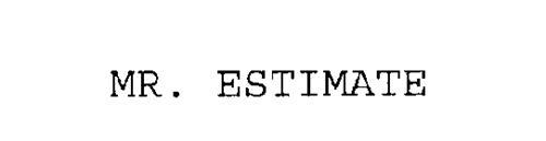 MR. ESTIMATE