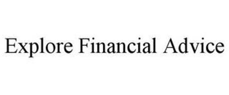 EXPLORE FINANCIAL ADVICE