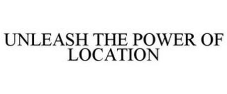 UNLEASH THE POWER OF LOCATION