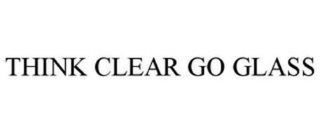 THINK CLEAR GO GLASS