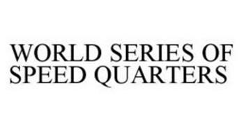 WORLD SERIES OF SPEED QUARTERS
