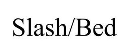 SLASH/BED
