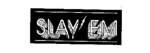 SLAY'EM