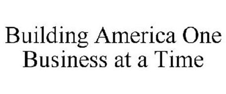 BUILDING AMERICA ONE BUSINESS AT A TIME