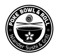 POKE BOWL & ROLL ISLANDER SUSHI & GRILL
