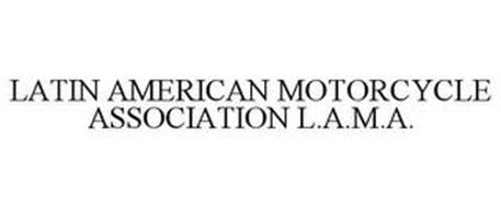 LATIN AMERICAN MOTORCYCLE ASSOCIATION L.A.M.A.