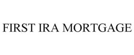 FIRST IRA MORTGAGE