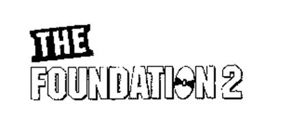 THE FOUNDATION 2