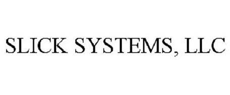 SLICK SYSTEMS, LLC