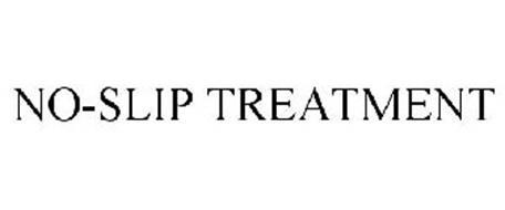 NO-SLIP TREATMENT