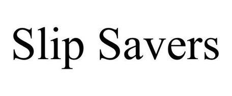 SLIP SAVERS