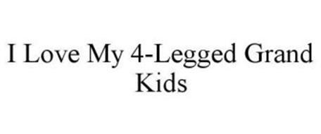 I LOVE MY 4-LEGGED GRAND KIDS