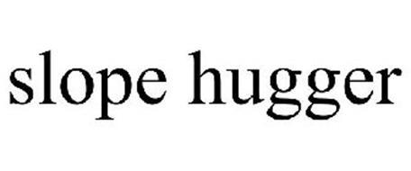 SLOPE HUGGER
