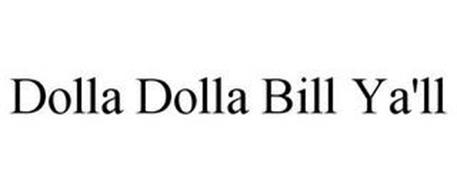 DOLLA DOLLA BILL YA'LL