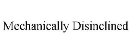 MECHANICALLY DISINCLINED