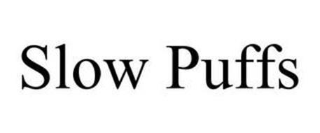 SLOW PUFFS