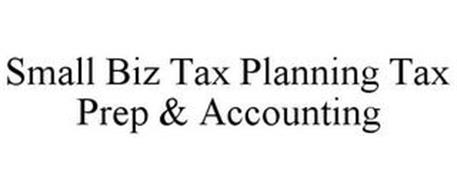 SMALL BIZ TAX PLANNING TAX PREP & ACCOUNTING