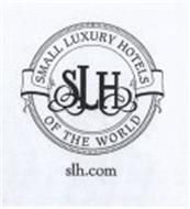 SLH SMALL LUXURY HOTELS OF THE WORLD SLH.COM