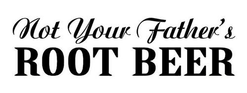 not your father u0026 39 s root beer trademark of small town brewery  llc serial number  86184452