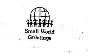 SMALL WORLD GREETINGS