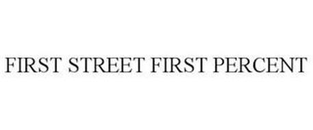 FIRST STREET FIRST PERCENT