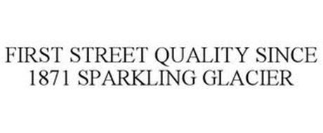 FIRST STREET QUALITY SINCE 1871 SPARKLING GLACIER