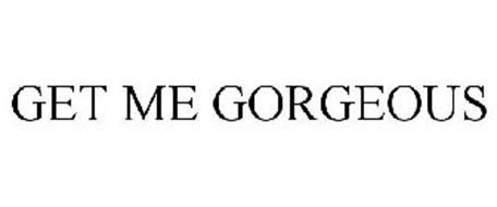 GET ME GORGEOUS