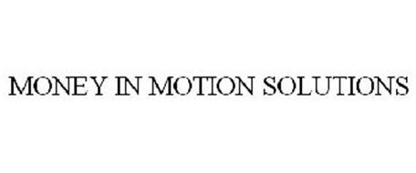 MONEY IN MOTION SOLUTIONS