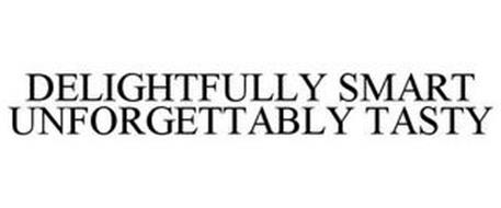 DELIGHTFULLY SMART! UNFORGETTABLY TASTY!