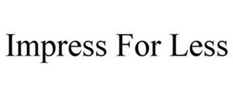 IMPRESS FOR LESS