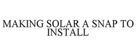 MAKING SOLAR A SNAP TO INSTALL