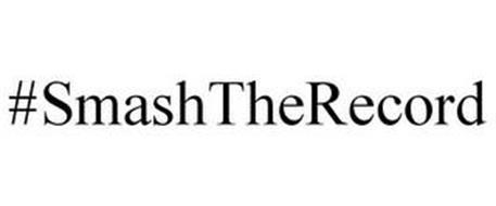 #SMASHTHERECORD