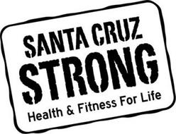 SANTA CRUZ STRONG HEALTH & FITNESS FOR LIFE