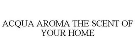 ACQUA AROMA THE SCENT OF YOUR HOME