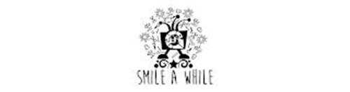 SMILE A WHILE