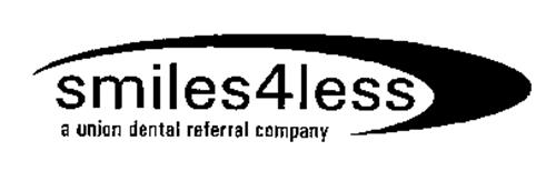 SMILES4LESS A UNION DENTAL REFERRAL COMPANY