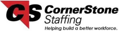 CS CORNERSTONE STAFFING HELPING BUILD A BETTER WORKFORCE.