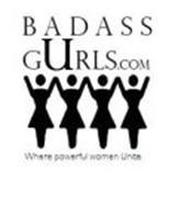 BADASS GURLS.COM WHERE POWERFUL WOMEN UNITE