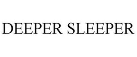 DEEPER SLEEPER