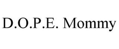 D.O.P.E. MOMMY