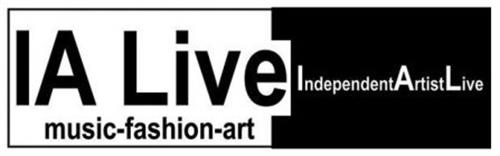 IA LIVE MUSIC-FASHION-ART INDEPENDENTARTISTLIVE