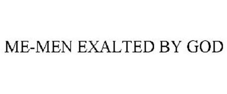 ME-MEN EXALTED BY GOD