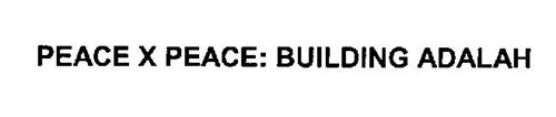 PEACE X PEACE: BUILDING ADALAH