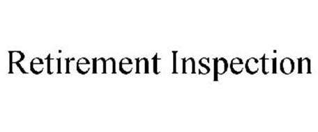 RETIREMENT INSPECTION