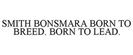 SMITH BONSMARA BORN TO BREED. BORN TO LEAD.
