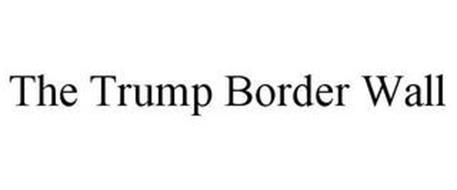THE TRUMP BORDER WALL
