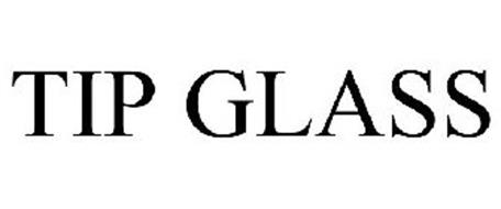 TIP GLASS