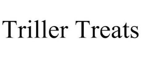 TRILLER TREATS